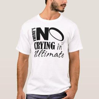 T-shirt Il n'y a aucun pleurer dans final