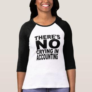 T-shirt Il n'y a aucun pleurer dans la comptabilité