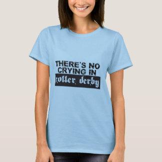 T-shirt Il n'y a aucun pleurer dans le rouleau Derby