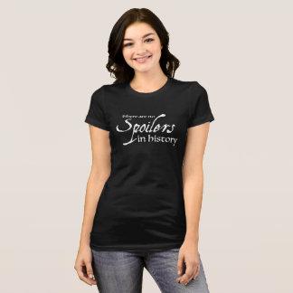 T-shirt Il n'y a aucun spoiler dans l'histoire - chemise