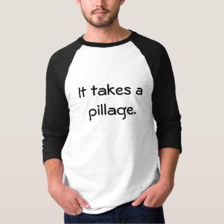 T-shirt Il prend un pillage
