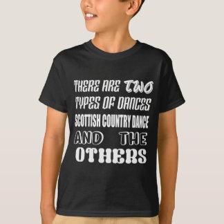 T-shirt Il y a deux types de pays écossais Dan de danse