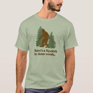 T-shirt Il y a un Squatch en ces bois…