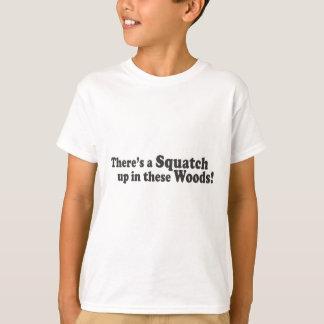 T-shirt Il y a un Squatch en ces bois ! Poussée multiple