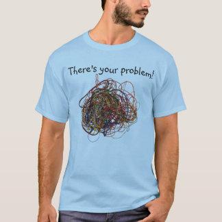 T-shirt Il y a votre problème (le câblage électrique)