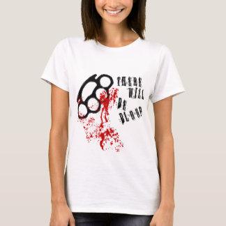 T-shirt Il y aura de sang