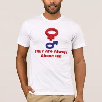 T-shirt Ils sont toujours au-dessus de nous !