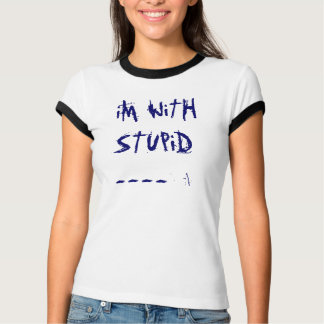 T-shirt iM avec stupide---->