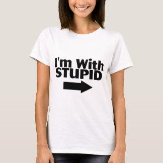 T-shirt Im avec stupide