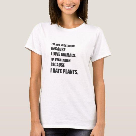 T-shirt I'm Vegetarian Because I Hate Plants