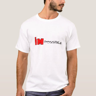 T-shirt Impossible, possible, impossible