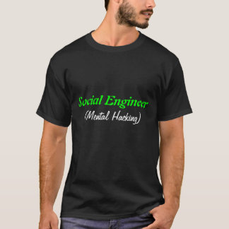 T-shirt Ingénieur social, (entailler mental)