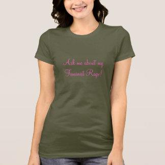 T-shirt Interrogez-moi au sujet de ma rage féministe