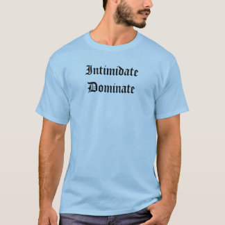 T-shirt Intimidez dominent