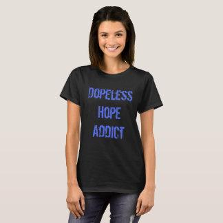T-shirt Intoxiqué d'espoir de Dopeless