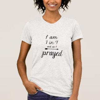 T-shirt J'ai 1 ans dans 4 et ainsi j'ai prié