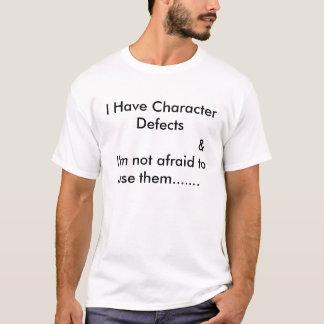 T-shirt J'ai des défauts de caractère     et…
