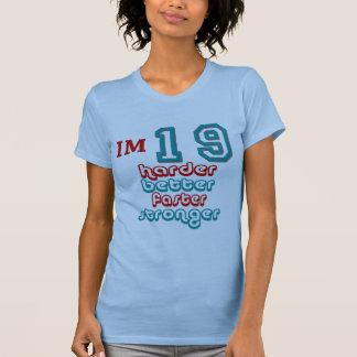 T-shirt J'ai dix-neuf ans. Améliorez plus dur plus