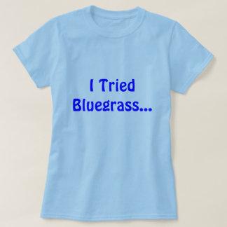 T-shirt J'ai essayé le Bluegrass…