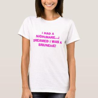 T-shirt j'AI EU un cauchemar… que je M'AI RÊVÉ ÉTAIS une