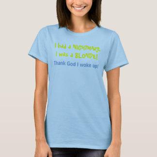 T-shirt J'ai eu un NIGHTMAREI étais une BLONDE ! ,