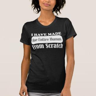 T-shirt J'ai fait un humain entier à partir de zéro le