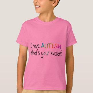 T-shirt J'ai l'autisme ce qui est votre excuse
