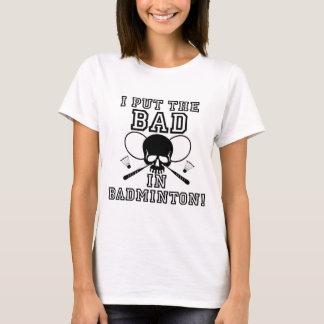 T-shirt J'ai mis le mauvais dans le badminton