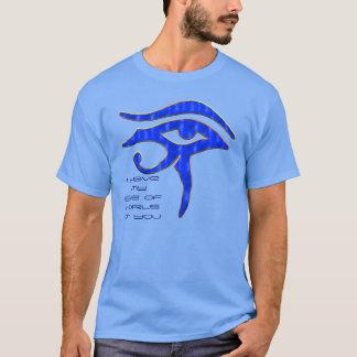 T-shirt J'ai mon oeil de Horus sur vous