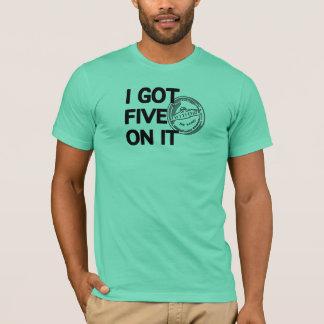 T-shirt J'ai obtenu cinq là-dessus