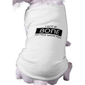 T-shirt J'ai obtenu un os pour sélectionner avec vous le