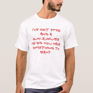 T-shirt J'ai PMS et une arme à feu… m'excusent vous a
