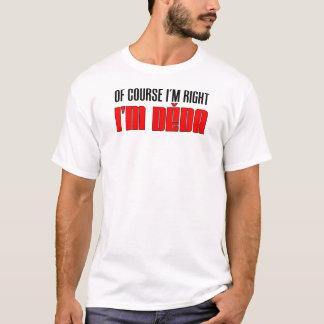 T-shirt J'ai raison je suis Deda
