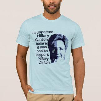 T-shirt J'ai soutenu Hillary Clinton avant qu'il ait fait