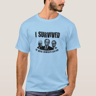 T-shirt J'ai survécu à l'administration de buisson !