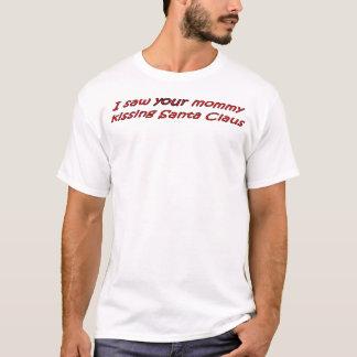 T-shirt J'ai vu votre maman embrasser le père noël