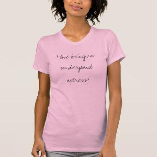 T-shirt J'aime être une actrice sous-payée !