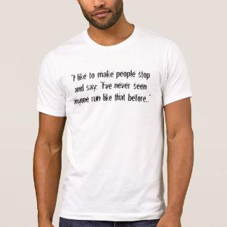 """T-shirt """"J'aime inciter des personnes à s'arrêter et dire,"""