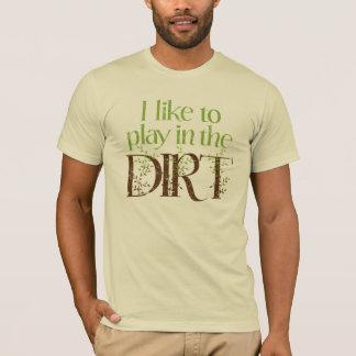 T-shirt J'aime jouer dans le jardinage drôle de saleté