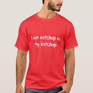 T-shirt J'aime le ketchup sur mon ketchup