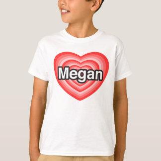 T-shirt J'aime Megan. Je t'aime Megan. Coeur