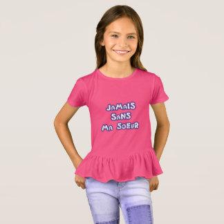 T-shirt Jamais sans ma soeur