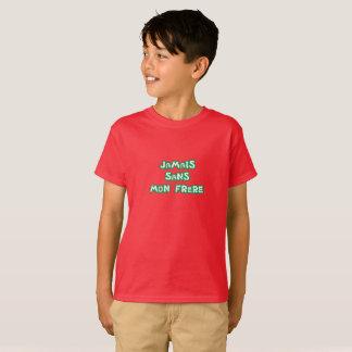 T-shirt Jamais sans mon frère
