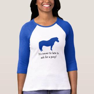 T-shirt Jamais trop tard pour un poney !