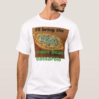 T-shirt J'apporterai le cassarole d'haricot vert