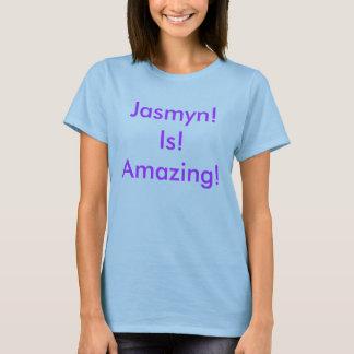 T-shirt Jasmyn ! Est ! Stupéfier !