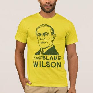T-shirt Je blâme toujours Woodrow Wilson