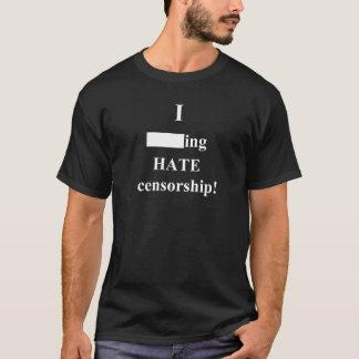 """T-shirt """"Je censure ___ing de HAINE !"""" (Obscurité)"""