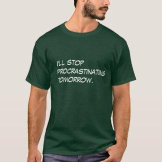 T-shirt Je cesserai de temporiser demain