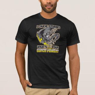 T-shirt Je chasse des tempêtes ce qui est votre super